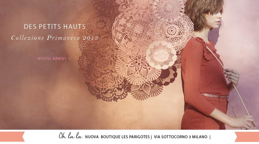 Scopri la nuova collezione Primavera Estate 2018 Des Petits-Hauts da Les Parigotes.com