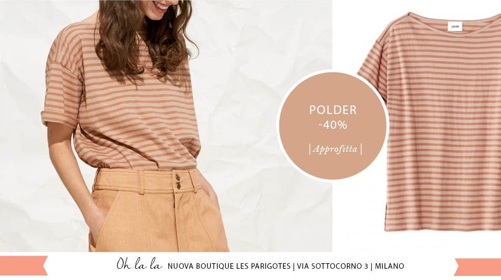 Risparmia 40% su tutta la collezione  Polder in Via Sottocorno 3 Milano !